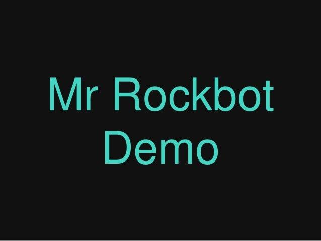 Mr Rockbot Demo