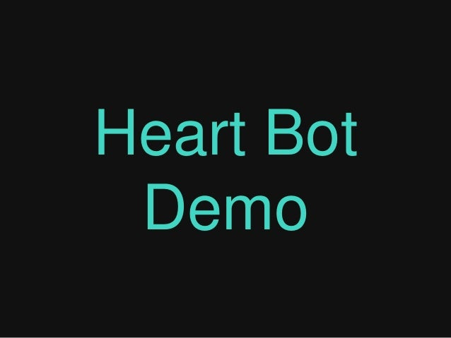 Heart Bot Demo