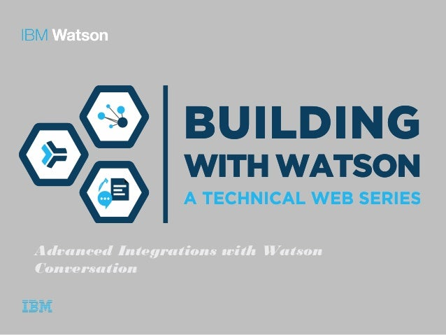 Advanced Integrations with Watson Conversation