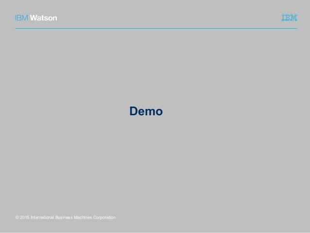 Demo © 2015 International Business Machines Corporation