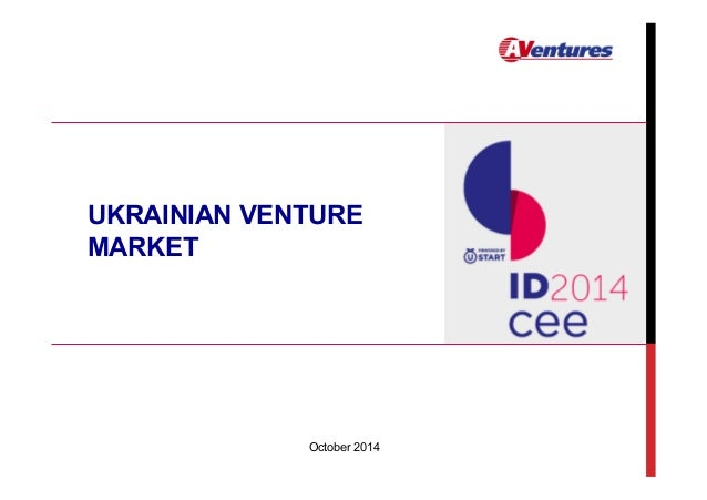 UKRAINIAN VENTURE  MARKET  October 2014