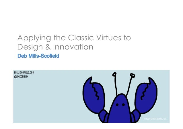 Applying the Classic Virtues to Design & Innovation: A Better World by Design 2014