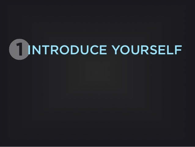 INTRODUCE YOURSELF USE YOUR USERS