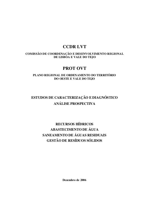 CCDR LVT COMISSÃO DE COORDENAÇÃO E DESENVOLVIMENTO REGIONAL DE LISBOA E VALE DO TEJO PROT OVT PLANO REGIONAL DE ORDENAMENT...