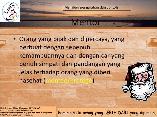 Keuntungan Mentoring • Mengembangkan aset sumber daya manusia dalam organisasi. • Membantu mengalihkan pengetahuan dari sa...