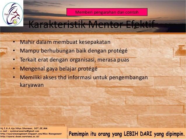 Mengambil manfaat terbaik dari mentor • Ada 3 proses belajar yang perlu diperhatikan : 1. Mengamati gaya perilaku yang ber...