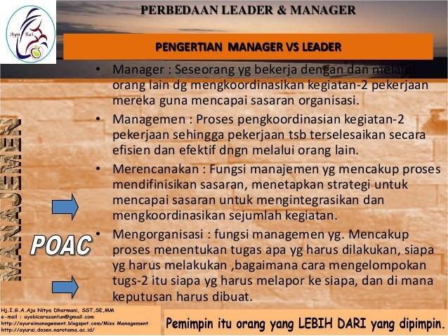 • Pemimpin : Orang yg melaksanakan Fungsi managemen yg mencakup memotivasi bawahan, mempengaruhi individu atau tim sewaktu...