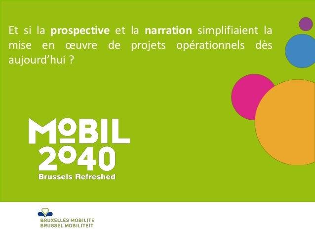 Et si la prospective et la narration simplifiaient la mise en œuvre de projets opérationnels dès aujourd'hui ?