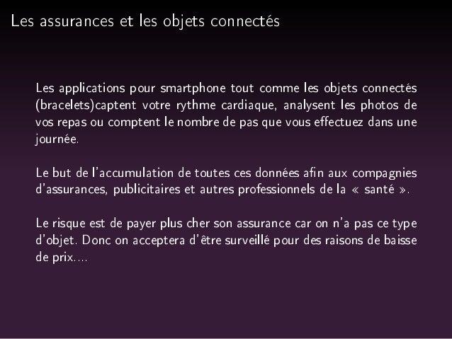 Les assurances et les objets connectés  Les applications pour smartphone tout comme les objets connectés  (bracelets)capte...