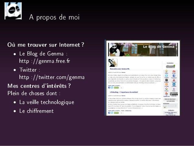 A propos de moi  Où me trouver sur Internet ?   Le Blog de Genma :  http ://genma.free.fr   Twitter :  http ://twitter.com...