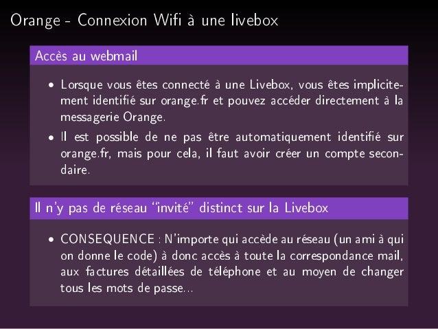 Orange - Connexion Wi à une livebox  Accès au webmail   Lorsque vous êtes connecté à une Livebox, vous êtes implicite-ment...