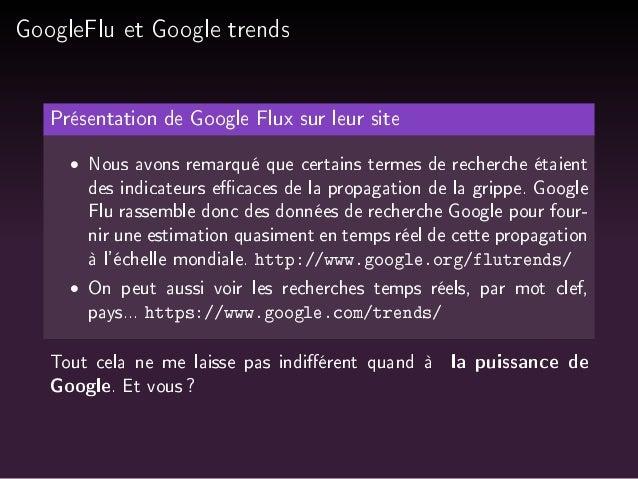 GoogleFlu et Google trends  Présentation de Google Flux sur leur site   Nous avons remarqué que certains termes de recherc...
