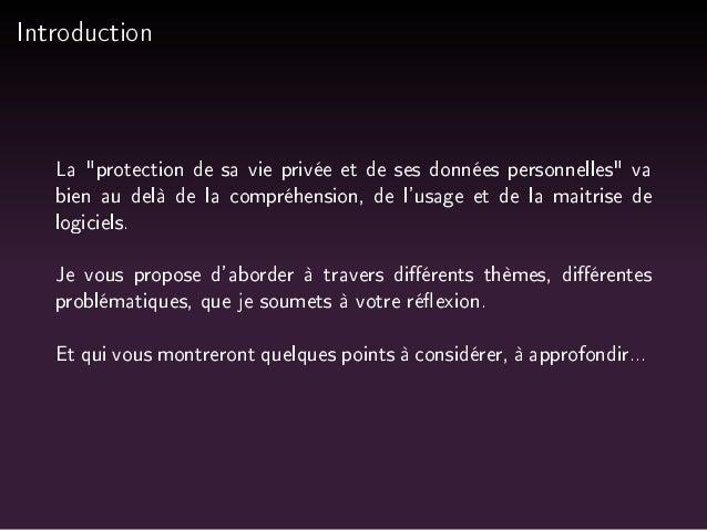 Introduction  La protection de sa vie privée et de ses données personnelles va  bien au delà de la compréhension, de l'usa...