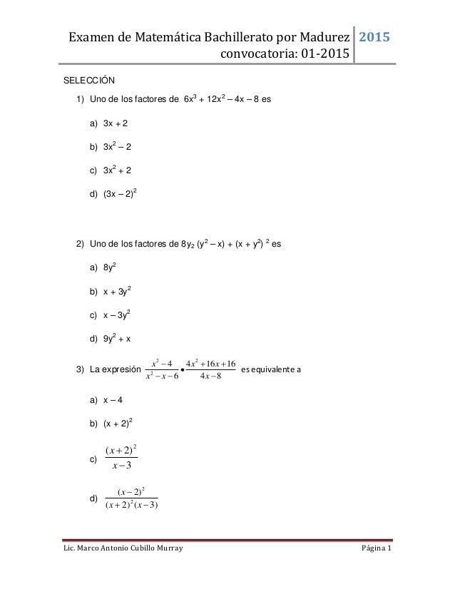 Examen de Matemática Bachillerato por Madurez convocatoria: 01-2015 2015 Lic. Marco Antonio Cubillo Murray Página 1 SELECC...