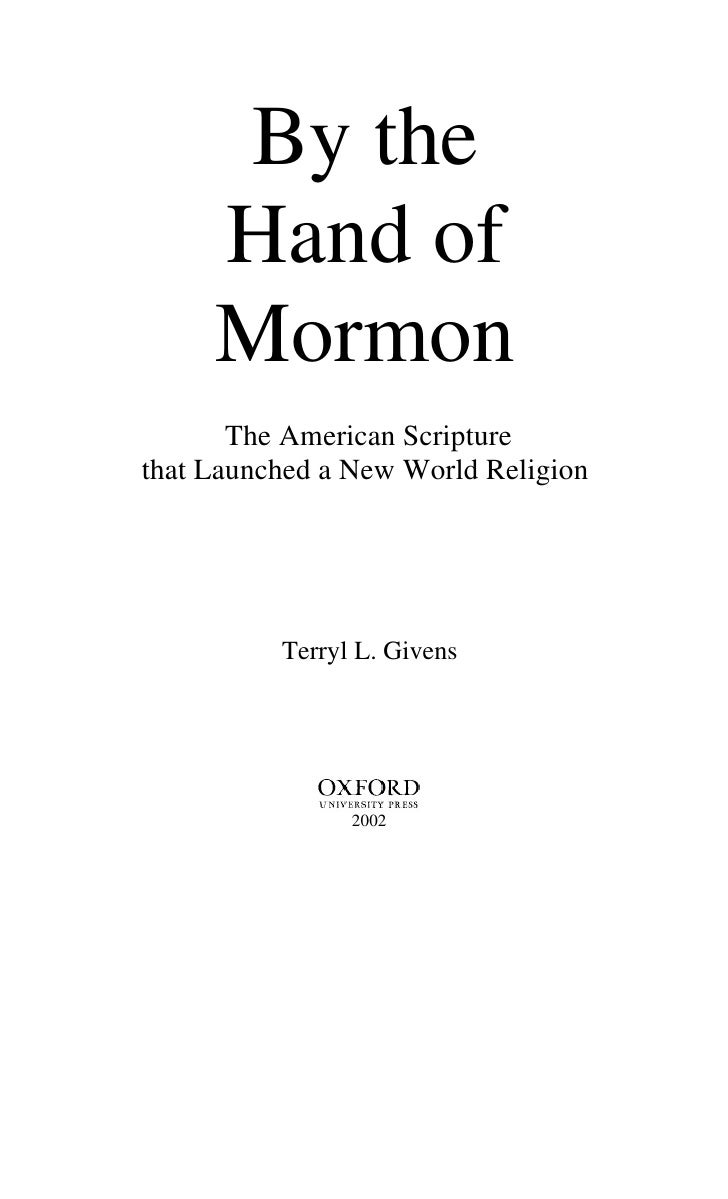 By the      Hand of      Mormon        The American Scripture that Launched a New World Religion               Terryl L. G...