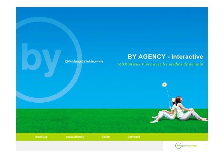 BY AGENCY - Interactive 100% Mieux Vivre avec les médias de demain