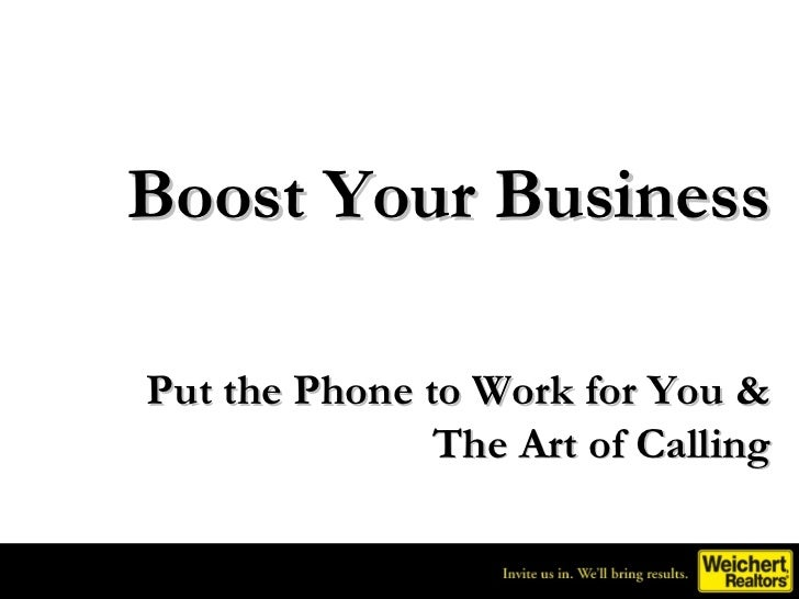 Boost Your BusinessPut the Phone to Work for You &               The Art of Calling