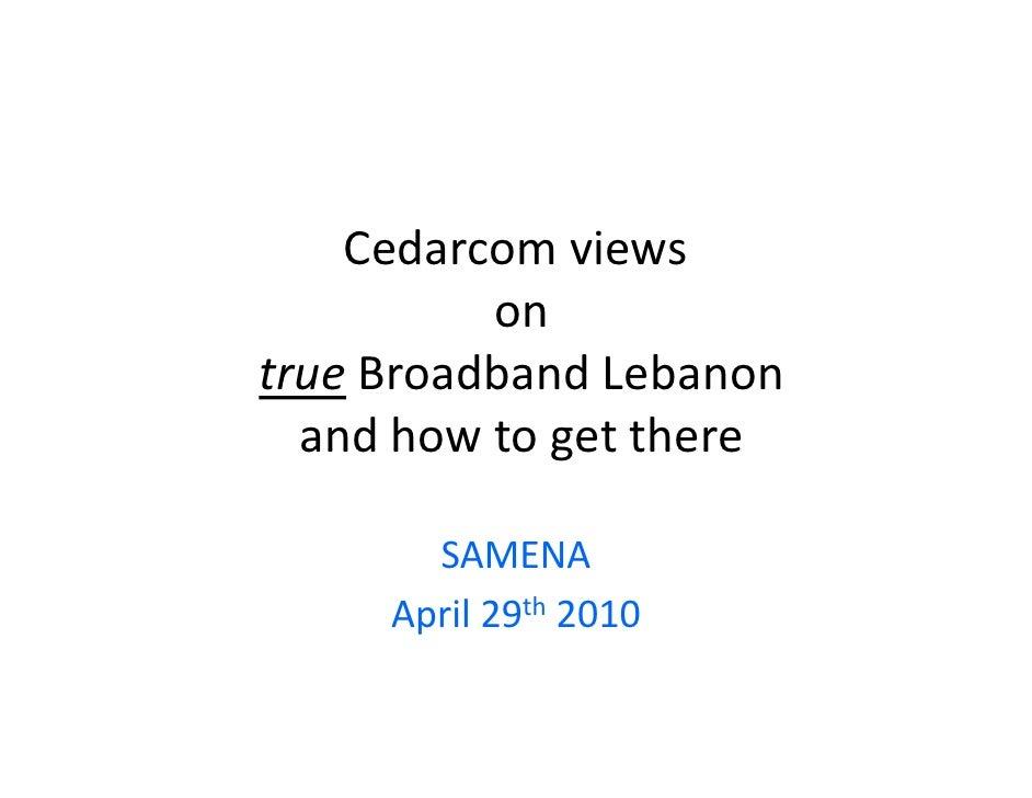 Cedarcomviews    Cedarcom views          ontrue BroadbandLebanon  andhowtogetthere  and how to get there       SAMEN...