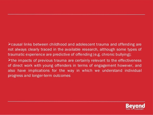 Childhood Bullying Can Have Lasting >> Beyond Youth Custody's trauma review and consultation ...