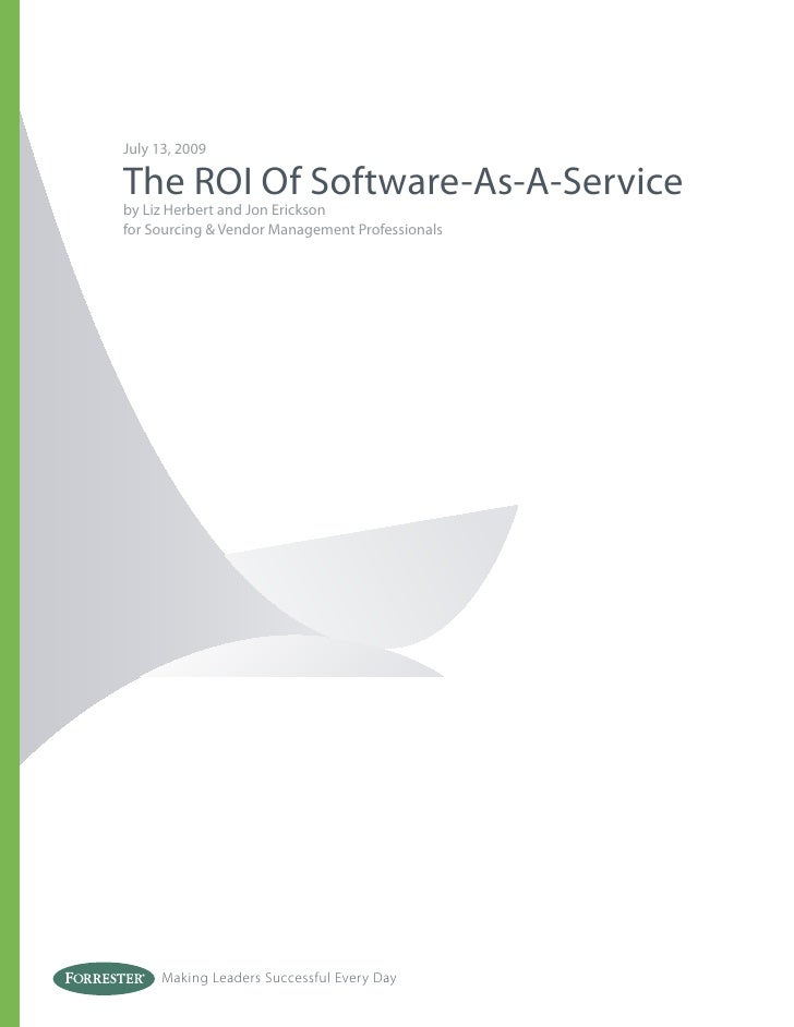 July 13, 2009The ROI Of Software-As-A-Serviceby Liz Herbert and Jon Ericksonfor Sourcing & Vendor Management Professionals...