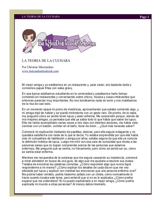 LA TEORIA DE LA CUCHARA Page 1  LA TEORIA DE LA CUCHARA  Por Christine Miserandino  www.butyoudontlooksick.com  Mi mejor a...