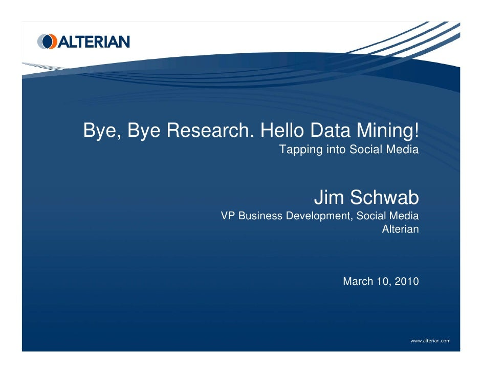 Bye, Bye Research. Hello Data Mining!                           Tapping into Social Media                                 ...