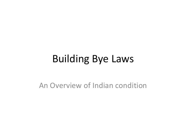 Building Bye LawsAn Overview of Indian condition