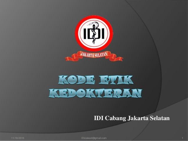 IDI Cabang Jakarta Selatan 11/10/2013  IDIJaksel@gmail.com  1