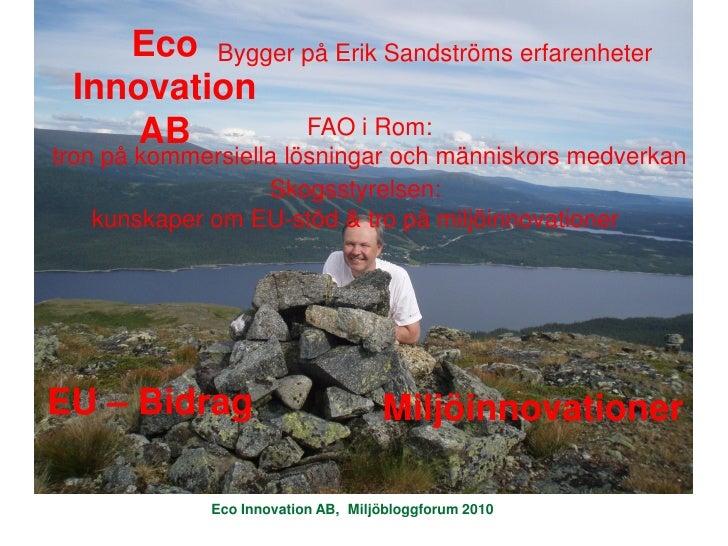 Eco Bygger på Erik Sandströms erfarenheter  Innovation     AB         FAO i Rom: tron på kommersiella lösningar och männis...