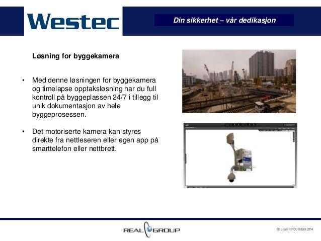 Oppdatert PCO 08.09.2014  Løsning for byggekamera  • Med denne løsningen for byggekamera  og timelapse opptaksløsning har ...