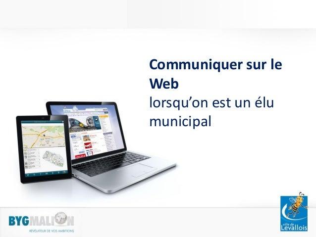 Communiquer sur le Web lorsqu'on est un élu municipal