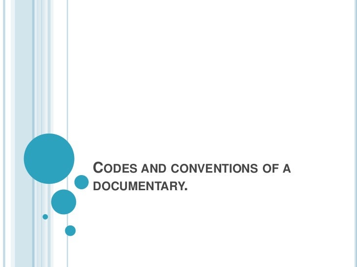 CODES AND CONVENTIONS OF ADOCUMENTARY.