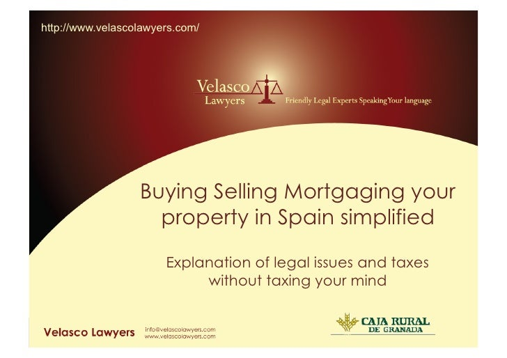 http://www.velascolawyers.com/                                      Buying Selling Mortgaging your                        ...