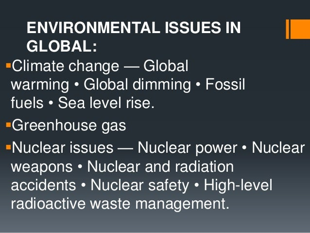 environmental and global health issues Linking global health with the globe: environmental health  many of our  member organizations work on these important issues population.