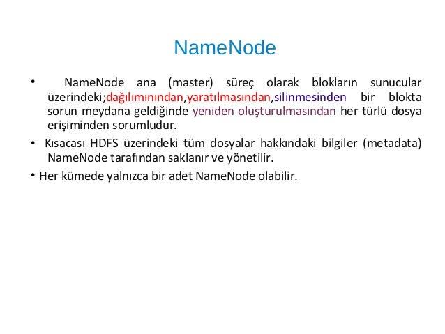 ➔Hadoop'un gücü; İşlenen dosyaların her zaman ilgili düğümün (node) yerel diskinden okunması ağ trafiğini meşkul etmemesi ...