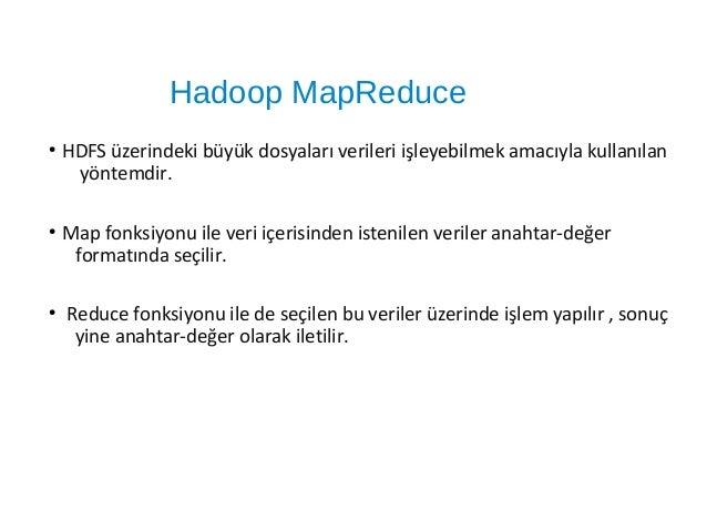 """Pig ● Yahoo tarafından geliştirilmiştir. ● MapReduce yazmak için """"DataFlow"""" dili olarak adlandırılan, SQL'den farklı kendi..."""