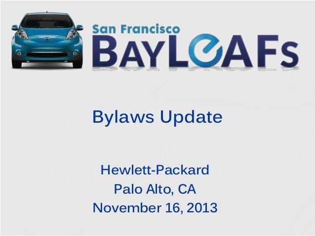 Bylaws Update Hewlett-Packard Palo Alto, CA November 16, 2013