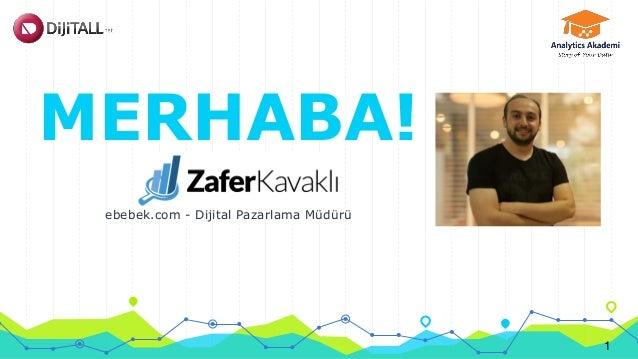 MERHABA! Zafer Kavaklı ebebek.com - Dijital Pazarlama Müdürü 1