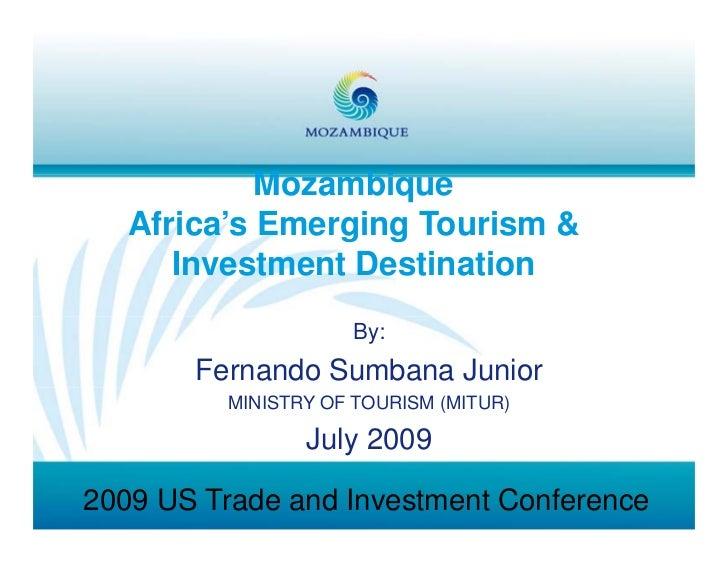 Mozambique             M     bi    Africa's Emerging Tourism &       Investment Destination                     By:       ...