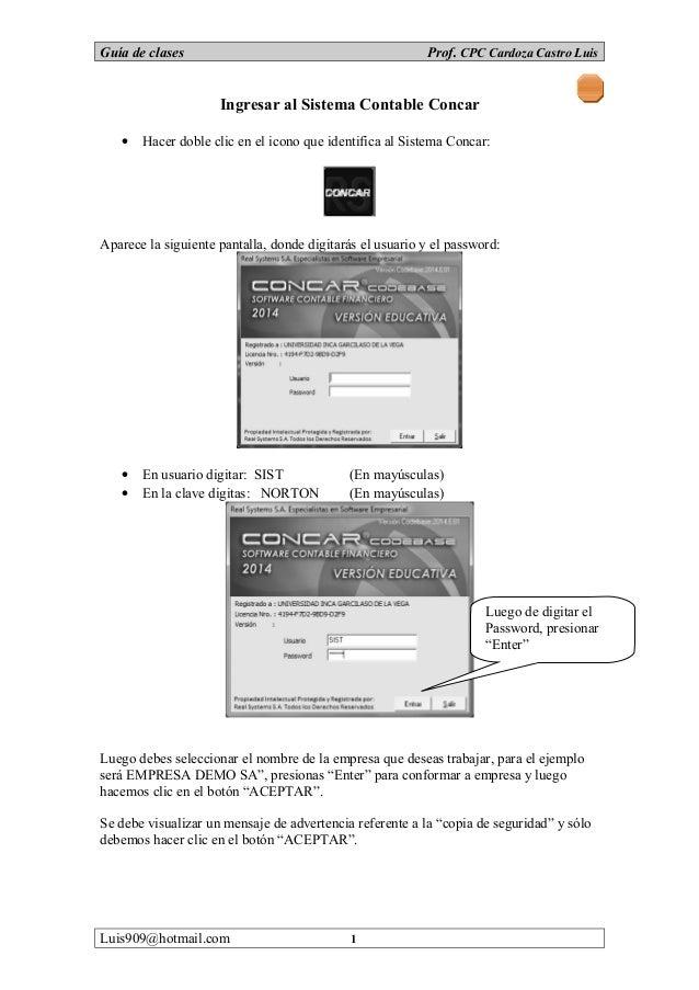 Guía de clases Prof. CPC Cardoza Castro Luis Ingresar al Sistema Contable Concar • Hacer doble clic en el icono que identi...