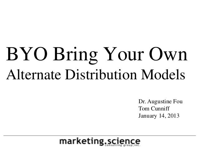 BYO Bring Your OwnAlternate Distribution Models                     Dr. Augustine Fou                     Tom Cunniff     ...