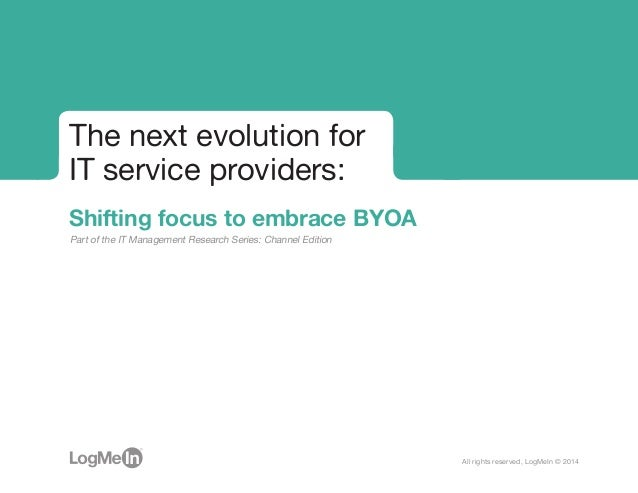 Part of the IT Management Research Series: Channel Edition The next evolution for IT service providers: Shifting focus to ...