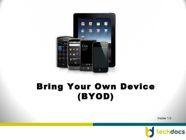 Bring Your Own Device       (BYOD)                        Versie 1.0