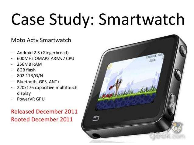WearablesCase Study: Smartwatchbash$ fastboot -wbash$ fastboot flash boot boot.imgbash$ fastboot flash system system.imgba...
