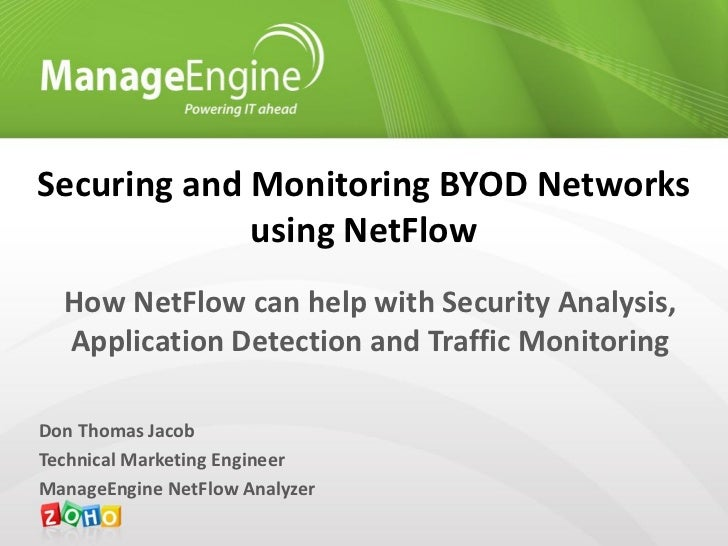Securing and Monitoring BYOD Networks             using NetFlow  How NetFlow can help with Security Analysis,  Application...