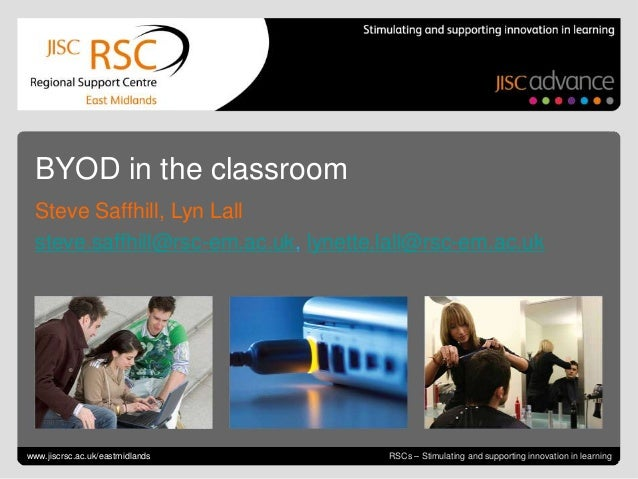 Go to View > Header & Footer to edit May 17, 2013 | slide 1RSCs – Stimulating and supporting innovation in learningBYOD in...