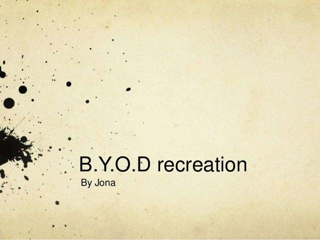 B.Y.O.D recreation By Jona