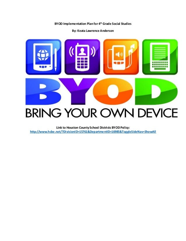 BYOD Implementation Plan for 4th Grade Social Studies By: Keata Lawrence Anderson Link to Houston County School Districts ...