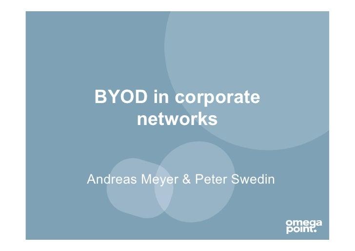 BYOD in corporate    networksAndreas Meyer & Peter Swedin