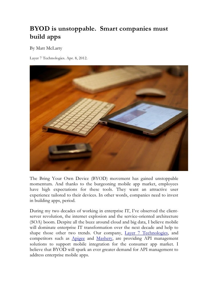 BYOD is unstoppable. Smart companies mustbuild appsBy Matt McLartyLayer 7 Technologies. Apr. 8, 2012.The Bring Your Own De...